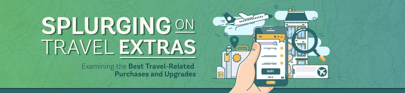 Splurging on Travel Extras